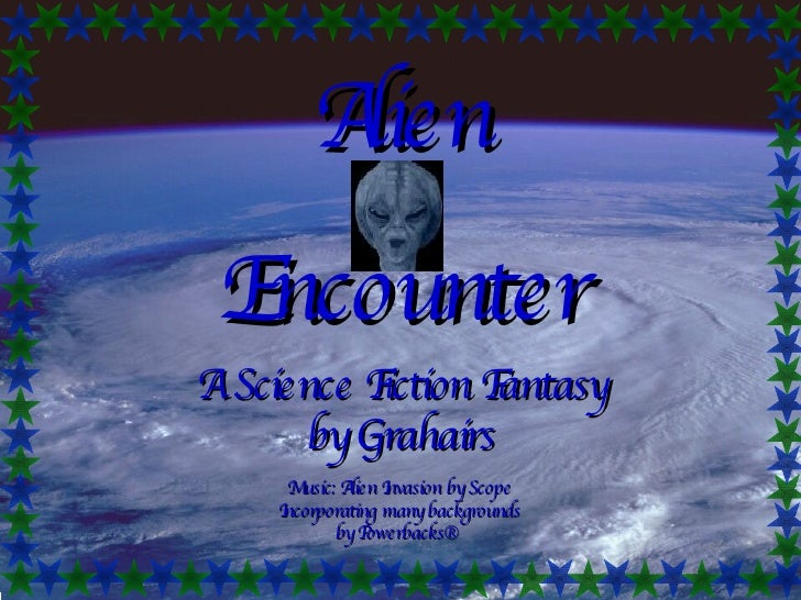 Alien Encounter Music: Alien Invasion by Scope Incorporating many backgrounds by Powerbacks®  A Science Fiction Fantasy by...