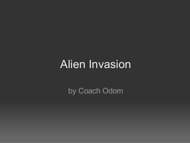 Alien Invasion by Coach Odom