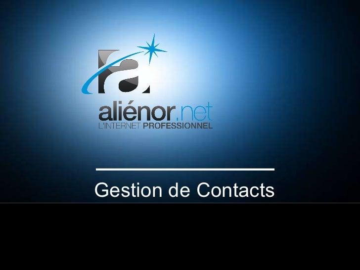 Gestion de Contacts Enjeux et solutions Intervenant : Cyrille HARNAY