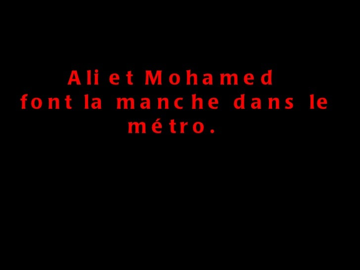Ali et Mohamed  font la manche dans le métro.