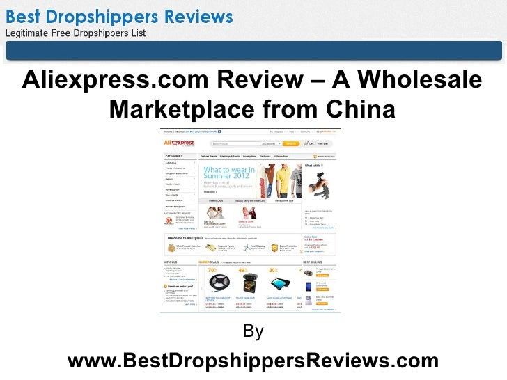 Aliexpress.com Review – A Wholesale       Marketplace from China                 By   www.BestDropshippersReviews.com