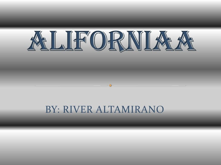 Alifornia a by me