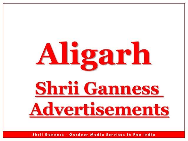 Aligarh Outdoor Advertising Advertisement Branding Outdoor Advertising Advertising Media - Shrii Ganness Advt - Unipole Gantry Hoarding Bus Que Shelter Outdoor Advertising Advertisement