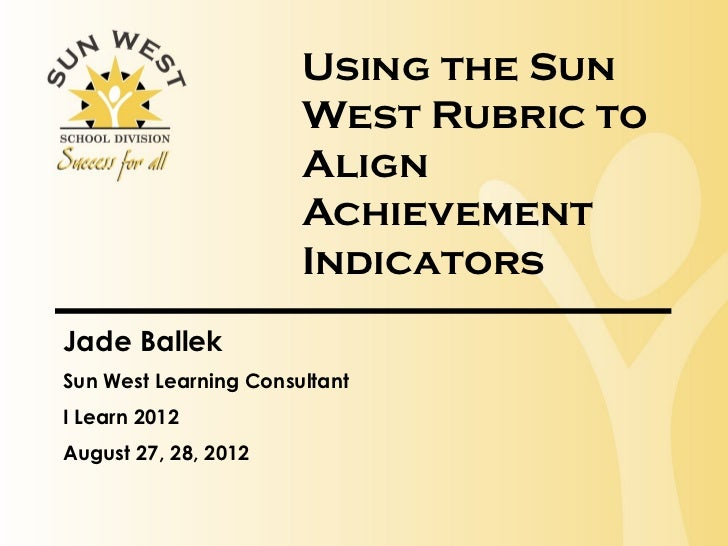 Using the Sun                       West Rubric to                       Align                       Achievement          ...