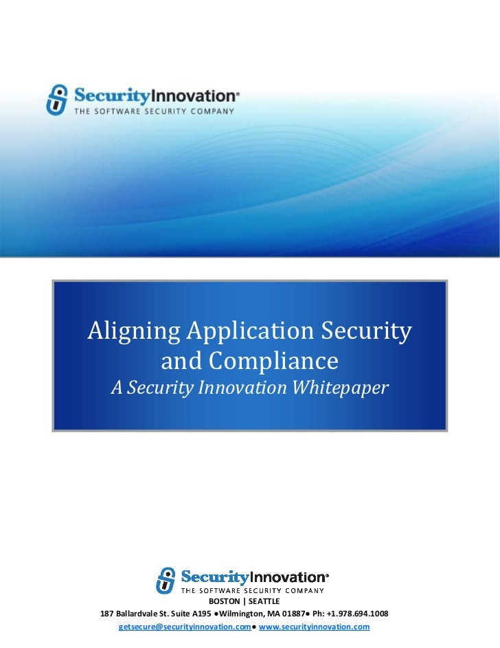 Aligning Application Security       and Compliance   A Security Innovation Whitepaper                              BOSTON ...