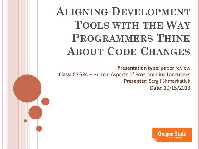 CS 584 - Aligning development tools with the way programmers think about code changes