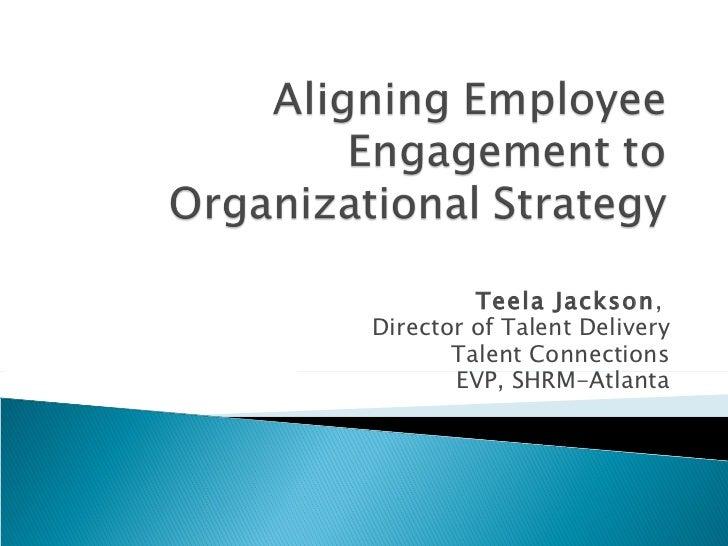 Teela Jackson,Director of Talent Delivery       Talent Connections       EVP, SHRM-Atlanta