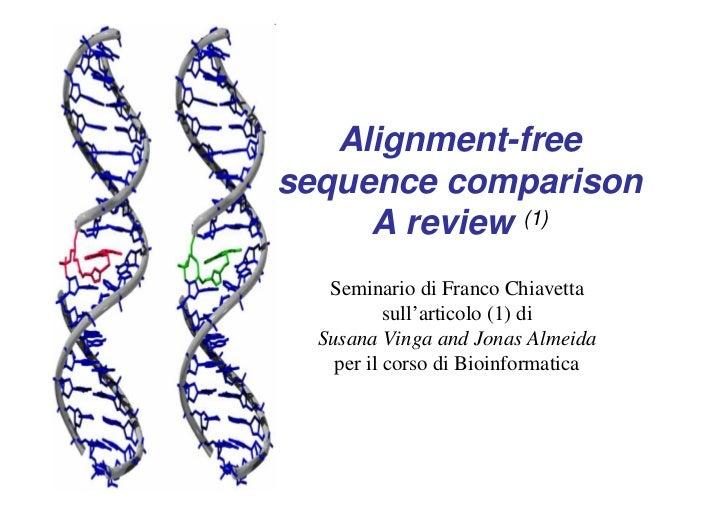 Alignment-freesequence comparison     A review (1)   Seminario di Franco Chiavetta           sull'articolo (1) di  Susana ...