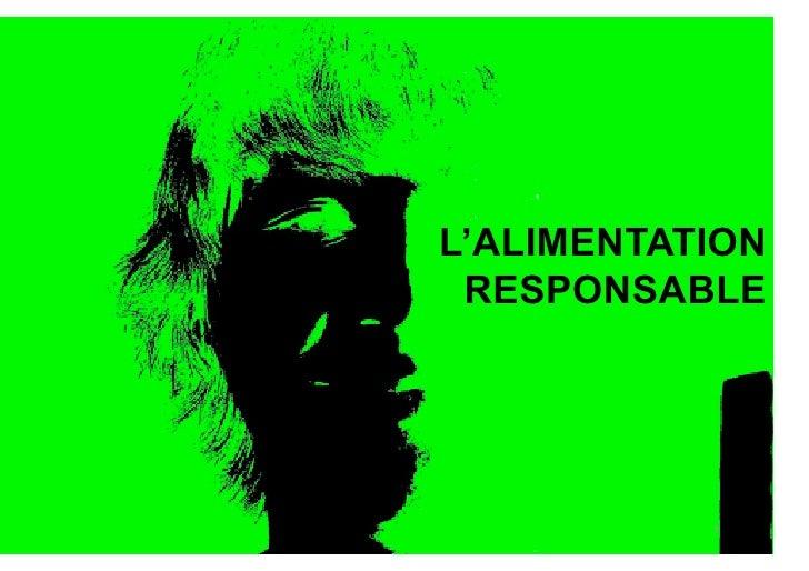 L'ALIMENTATION  RESPONSABLE                1