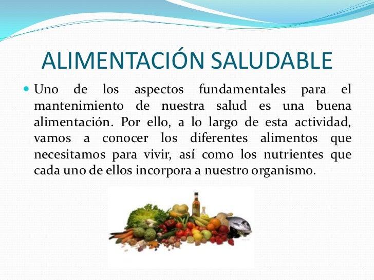 ALIMENTACIÓN SALUDABLE<br />Uno de los aspectos fundamentales para el mantenimiento de nuestra salud es una buena alimenta...