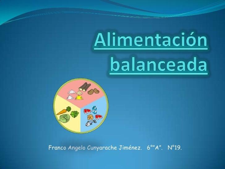 "Alimentación balanceada<br />Franco Angelo Cunyarache Jiménez.   6°""A"".   N°19.<br />"
