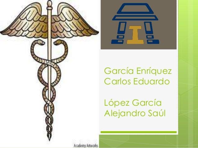 García Enríquez Carlos Eduardo López García Alejandro Saúl