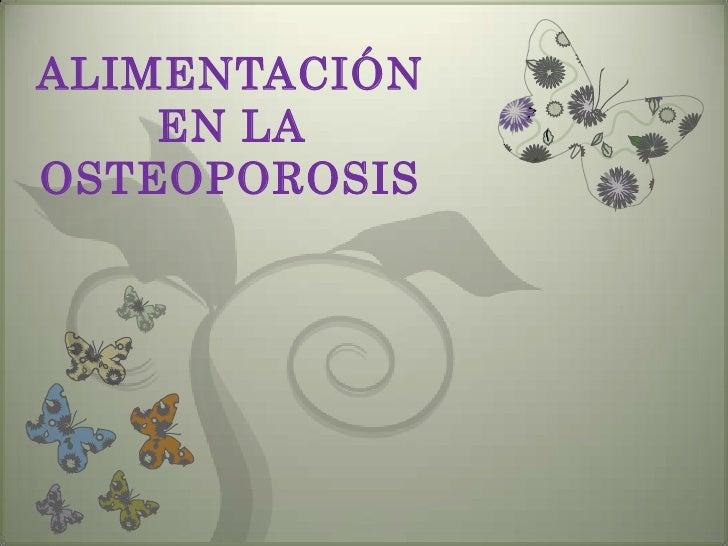 ALIMENTACIÓN EN LA OSTEOPOROSIS<br />