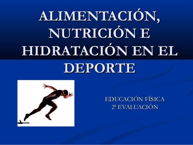 Alimentación, nutrición e hidratación en el deporte