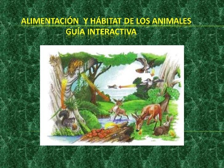 Alimentación  y hábitat de los animales (1)