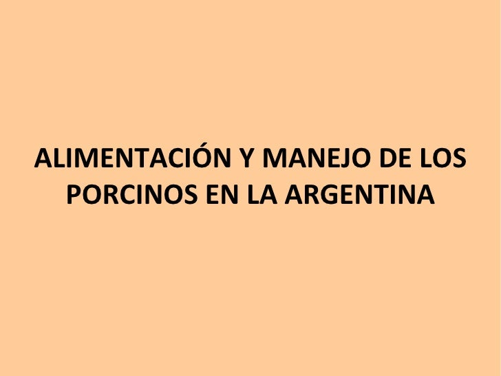 ALIMENTACIÓN Y MANEJO DE LOS PORCINOS EN LA ARGENTINA