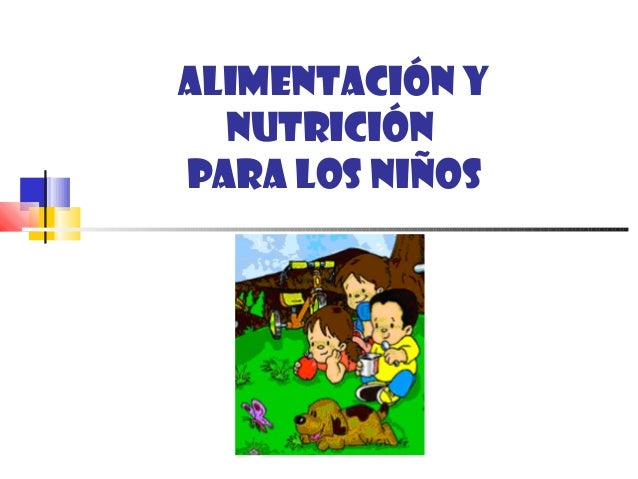 Nutricion Para Ninos de Alimentaci n y Nutrici n Para