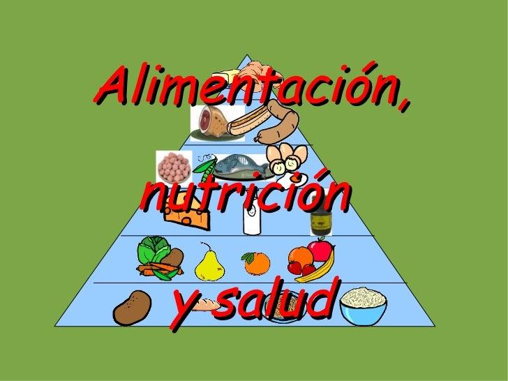 Alimentación, nutrición   y salud