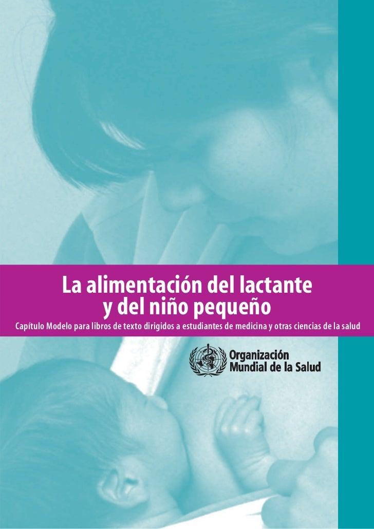 La alimentación del lactante                  y del niño pequeñoCapítulo Modelo para libros de texto dirigidos a estudiant...
