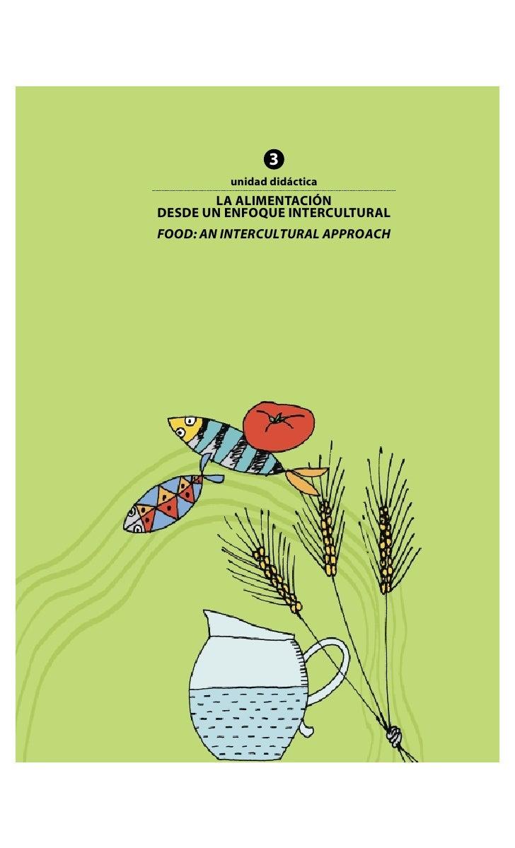 3          unidad didáctica        LA ALIMENTACIÓN DESDE UN ENFOQUE INTERCULTURAL FOOD: AN INTERCULTURAL APPROACH