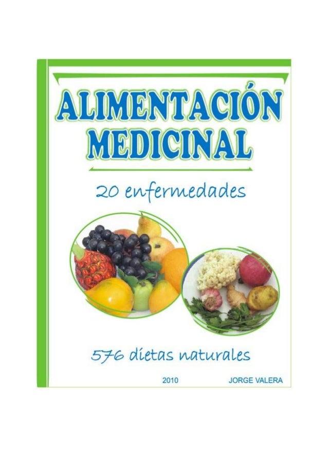 ALIMENTACION MEDICINAL JORGE VALERA 2 ALIMENTACION MEDICINAL 20 enfermedades (Primera parte) Mayo 2010 JORGE VALERA