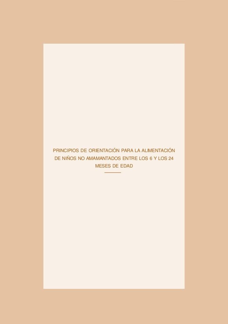 PRINCIPIOS DE ORIENTACIÓN PARA LA ALIMENTACIÓNDE NIÑOS NO AMAMANTADOS ENTRE LOS 6 Y LOS 24               MESES DE EDAD    ...