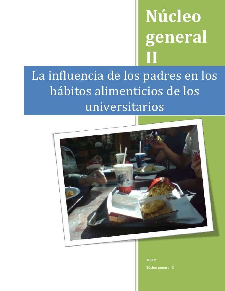 Núcleo                    general                    IILa influencia de los padres en los   hábitos alimenticios de los   ...
