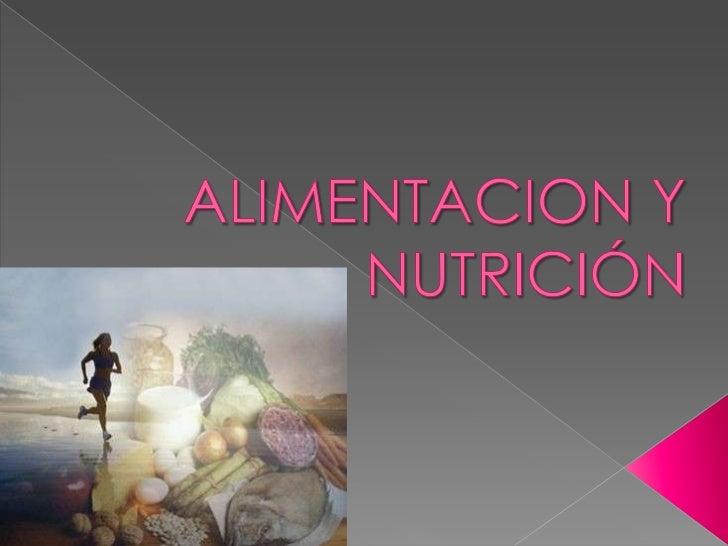  AlimentaciónEs la ingestión de alimento por parte de los  organismos para proveerse de sus  necesidades alimenticias,  f...