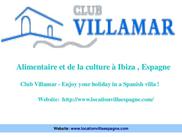 Alimentaire et de la culture à Ibiza , Espagne Website: http://www.locationvillaespagne.com/ Club Villamar - Enjoy your ho...