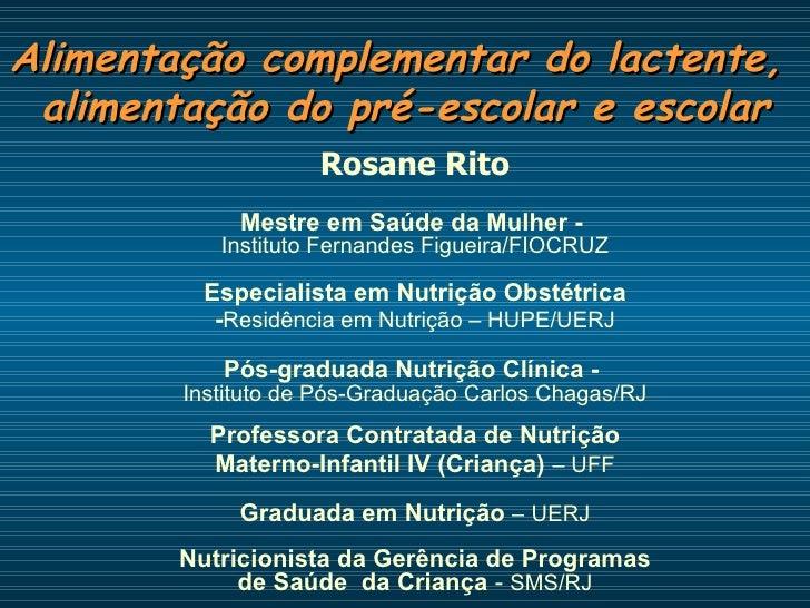 Alimentação complementar do lactente, pré escolar e escolar