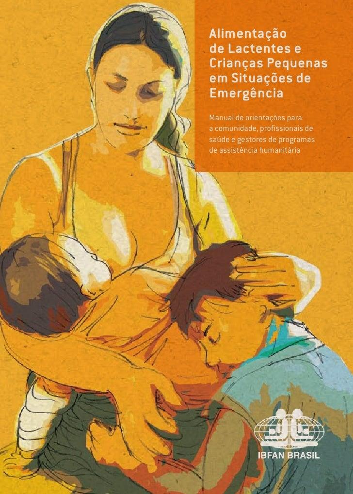 Alimentaçãode Lactentes eCrianças Pequenasem Situações deEmergênciaManual de orientações paraa comunidade, profissionais d...
