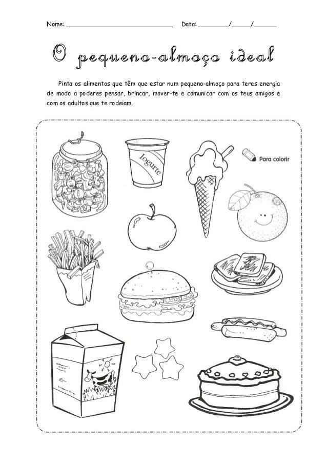 Nome: ____________________________           Data: ________/_____/______ O pequeno-almoço ideal    Pinta os alimentos que ...