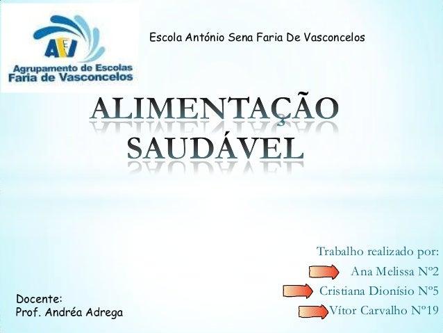 Escola António Sena Faria De Vasconcelos                               Trabalho realizado por:                            ...