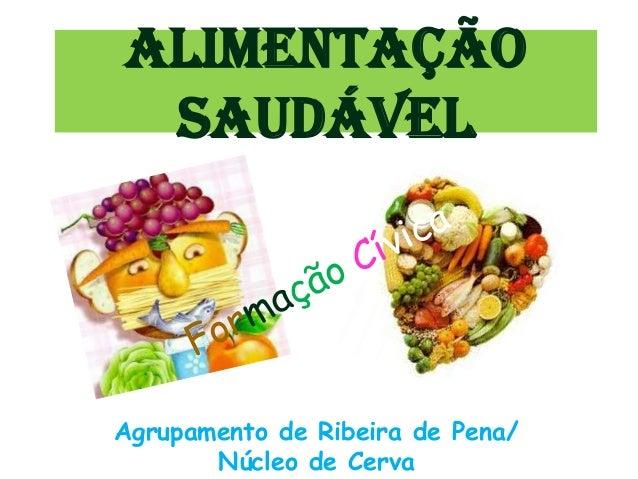 Alimentação SaudávelAgrupamento de Ribeira de Pena/       Núcleo de Cerva