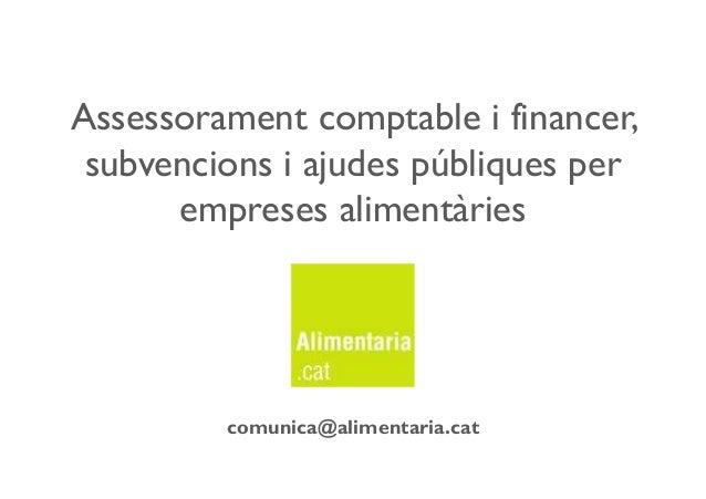 Alimentariacat comptabilitat-finances-subvencions-ajuts-publics-empreses-alimentaries