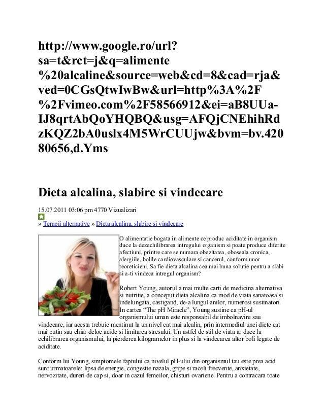 http://www.google.ro/url? sa=t&rct=j&q=alimente %20alcaline&source=web&cd=8&cad=rja& ved=0CGsQtwIwBw&url=http%3A%2F %2Fvim...