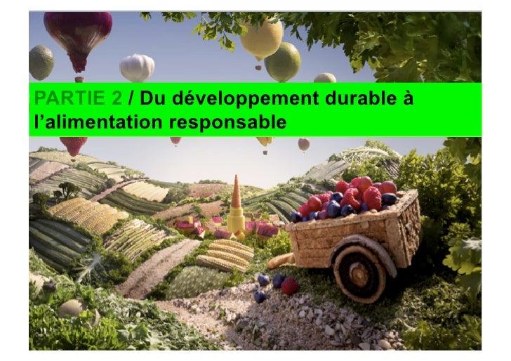 PARTIE 2 / Du développement durable à l'alimentation responsable