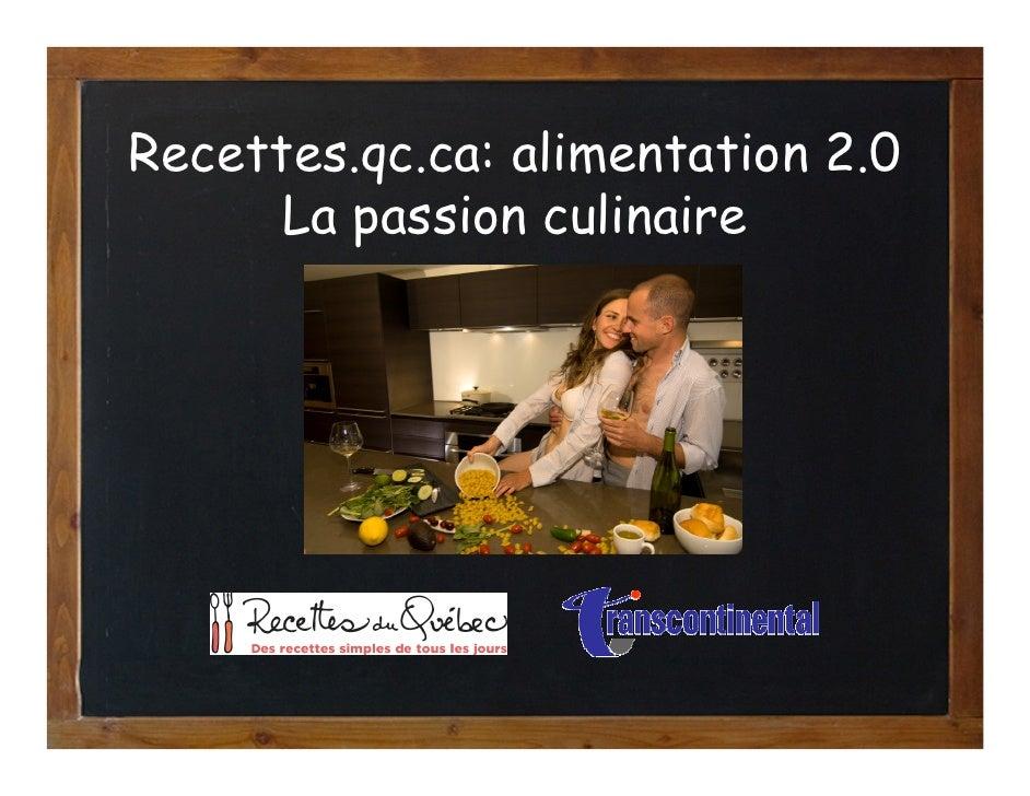 Recettes.qc.ca: alimentation 2.0       La passion culinaire
