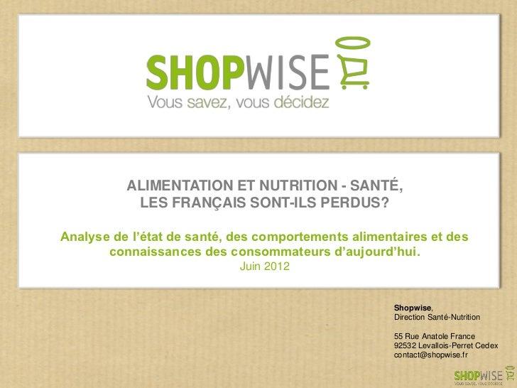 ALIMENTATION ET NUTRITION - SANTÉ,           LES FRANÇAIS SONT-ILS PERDUS?Analyse de l'état de santé, des comportements al...