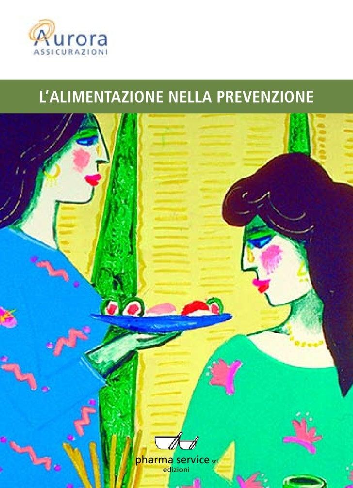 L'ALIMENTAZIONE NELLA PREVENZIONE                pharma service srl                  edizioni