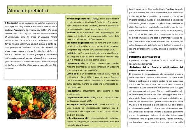I Prebiotici sono sostanze di origine alimentarenon digeribili che, qualora assunte in quantità op-portuna, favoriscono la...
