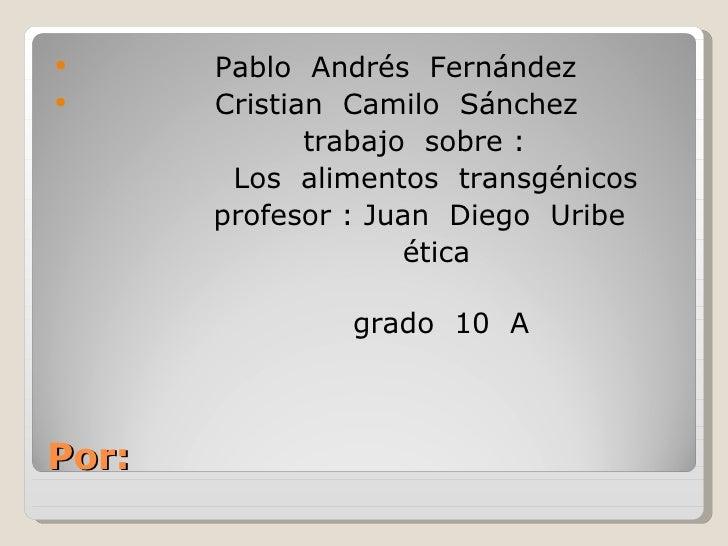 Alimentos Trasgenicos   Fernandez Pablo Sanchez Cristian
