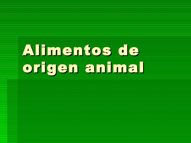 Alimentos de origen animal hugo miguel y claudio