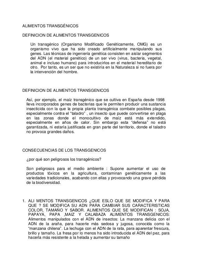 ALIMENTOS TRANSGÉNICOS DEFINICION DE ALIMENTOS TRANSGENICOS Un transgénico (Organismo Modificado Genéticamente, OMG) es un...