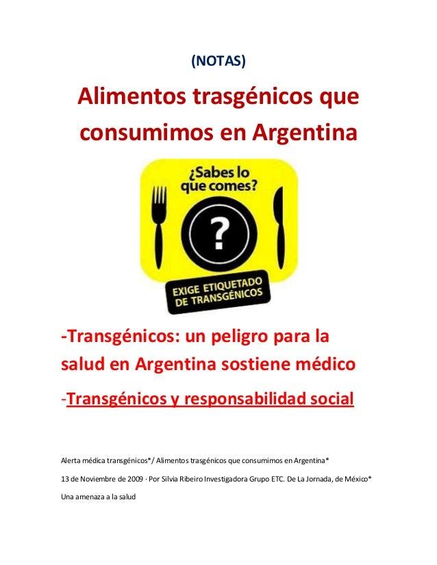 (NOTAS) Alimentos trasgénicos que consumimos en Argentina -Transgénicos: un peligro para la salud en Argentina sostiene mé...