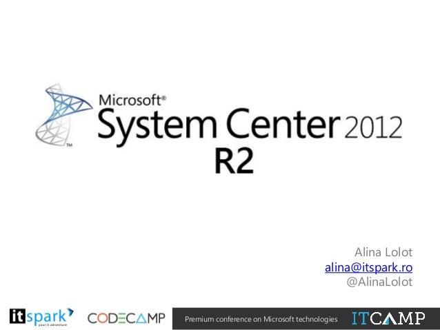 Alina Lolot - System Center 2012 R2