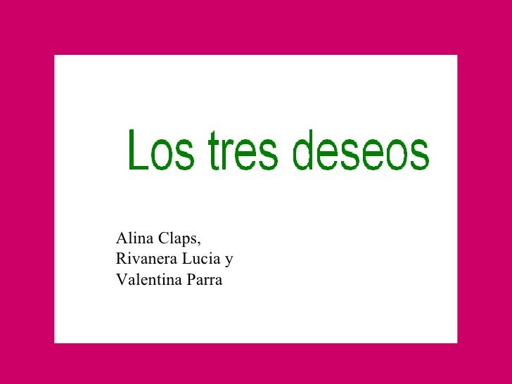 Alina Claps, Rivanera Lucia y Valentina Parra