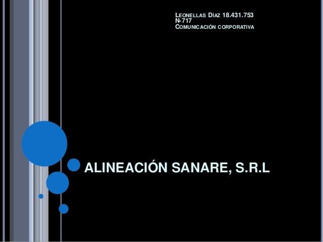 LEONELLAS DÍAZ 18.431.753 N-717 COMUNICACIÓN CORPORATIVA  ALINEACIÓN SANARE, S.R.L