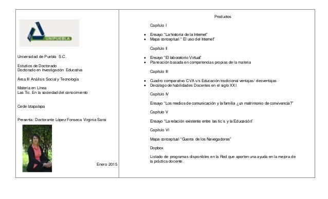 Universidad de Puebla S.C. Estudios de Doctorado Doctorado en Investigación Educativa Área III Análisis Social y Tecnologí...