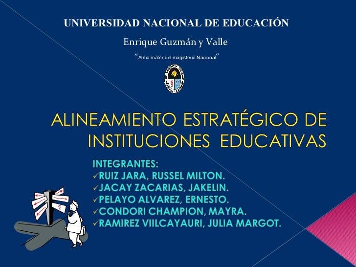 """UNIVERSIDAD   NACIONAL DE EDUCACIÓN Enrique Guzmán y Valle """" Alma máter del magisterio Nacional """""""